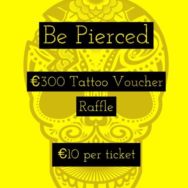 €300 Tattoo Voucher Raffle.