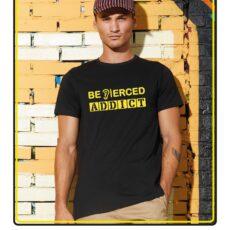 Be Pierced Addict Tshirt